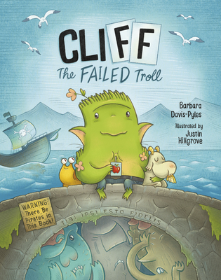 CliFF the Failed Troll: (Warning: There Be Pirates in This Book!) Cover Image