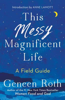 This Messy Magnificent Life: A Field Guide Cover Image