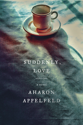 Suddenly, Love: A Novel Cover Image