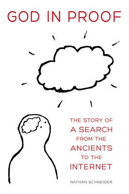 God in Proof: The Story of a Search from the Ancients to the Internet Cover Image