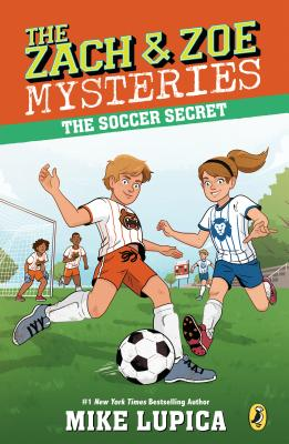 The Soccer Secret (Zach and Zoe Mysteries, The #4) Cover Image
