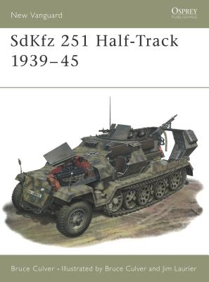 Sdkfz 251 Half-Track 1939-45 (New Vanguard #25) Cover Image