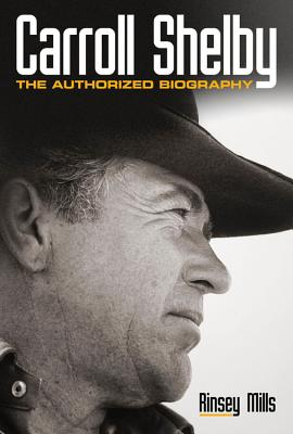 Carroll Shelby: The Authorized Biography Cover Image