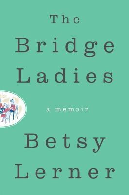 The Bridge Ladies: A Memoir Cover Image