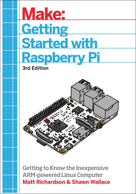 Getting Started with Raspberry Pi: An Introduction to the Fastest-Selling Computer in the World Cover Image