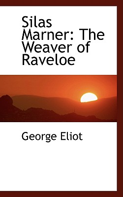 Silas Marner: The Weaver of Raveloe Cover Image