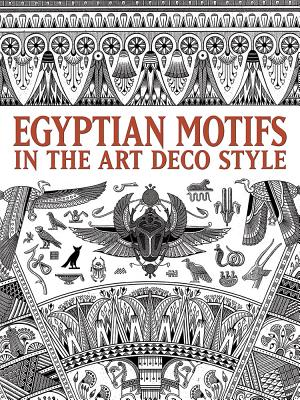 Egyptian Motifs in the Art Deco Style (Dover Pictorial Archives) Cover Image