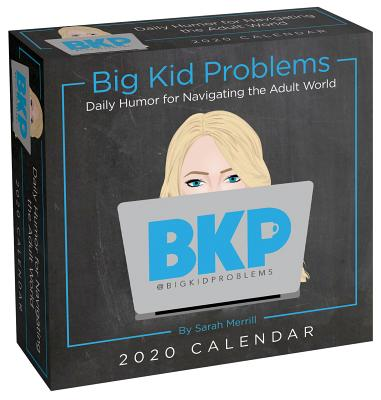 Big Kid Problems 2020 Day-to-Day Calendar: Daily Humor for Navigating the Adult World Cover Image