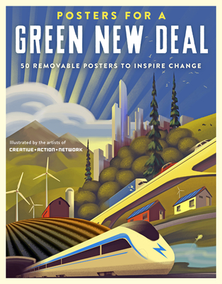 Posters for a Green New Deal: 50 Removable Posters to Inspire Change Cover Image