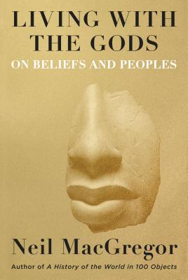 Living with the Gods: On Beliefs and Peoples Cover Image