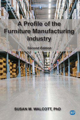 A Profile of the Furniture Manufacturing Industry, Second Edition Cover Image