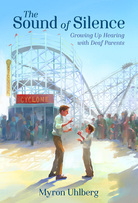 The Sound of Silence: Growing Up Hearing with Deaf Parents Cover Image