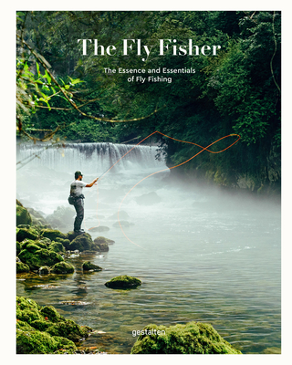 The Fly Fisher (Updated Version): The Essence and Essentials of Fly Fishing Cover Image