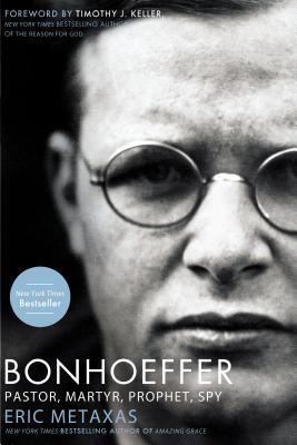 Bonhoeffer: Pastor, Martyr, Prophet, Spy: A Righteous Gentile vs. the Third Reich Cover Image