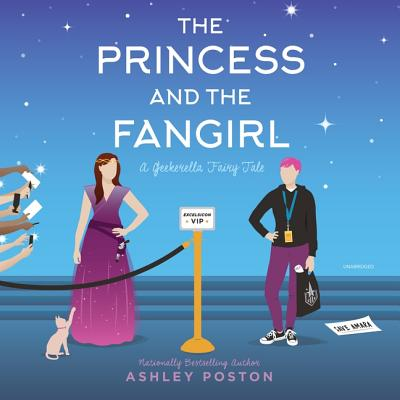 The Princess and the Fangirl Lib/E: A Geekerella Fairytale Cover Image