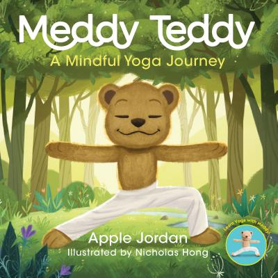 Meddy Teddy: A Mindful Yoga Journey by Apple Jordan