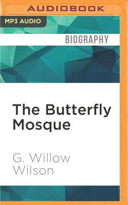 The Butterfly Mosque: A Young American Woman's Journey to Love and Islam Cover Image