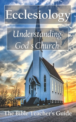 Ecclesiology: Understanding God's Church Cover Image