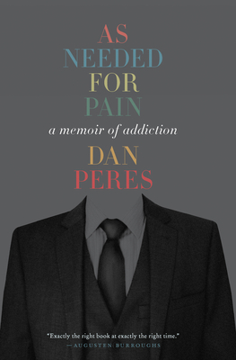 As Needed for Pain: A Memoir of Addiction Cover Image