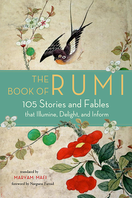 The Book of Rumi: 105 Stories and Fables that Illumine, Delight, and Inform Cover Image