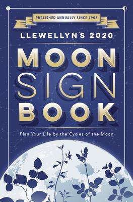 Llewellyn's 2020 Moon Sign Book: Plan Your Life by the Cycles of the Moon Cover Image