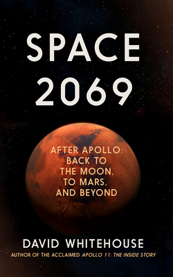 Space 2069: After Apollo: Back to the Moon, to Mars ... and Beyond Cover Image