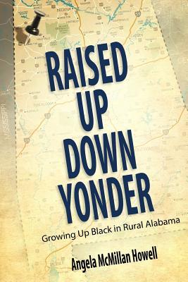 Raised Up Down Yonder: Growing Up Black in Rural Alabama (Margaret Walker Alexander Series in African American Studies) Cover Image