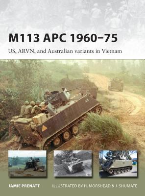 M113 APC 1960–75: US, ARVN, and Australian variants in Vietnam (New Vanguard) Cover Image