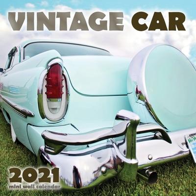 Vintage Car 2021 Mini Wall Calendar Cover Image