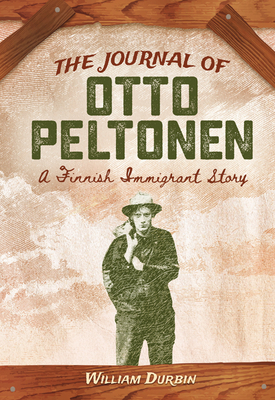 The Journal of Otto Peltonen: A Finnish Immigrant Story Cover Image