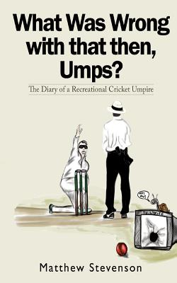 What Was Wrong With That Then, Umps? Cover Image