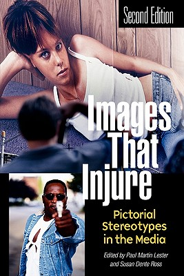 Images That Injure: Pictorial Stereotypes in the Media Cover Image