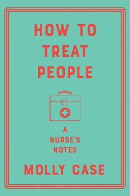 How to Treat People: A Nurse's Notes Cover Image