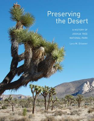 Preserving the Desert: A History of Joshua Tree National Park Cover Image