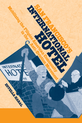 San Francisco's International Hotel: Mobilizing the Filipino American Community in the Anti-Eviction Movement (Asian American History & Culture) Cover Image