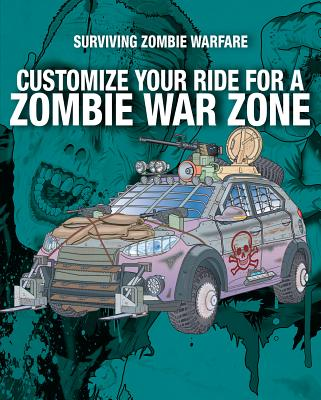 Customize Your Ride for a Zombie War Zone (Surviving Zombie Warfare) Cover Image