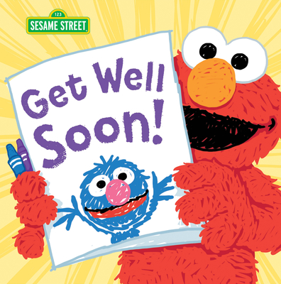Get Well Soon! (Sesame Street Scribbles) Cover Image