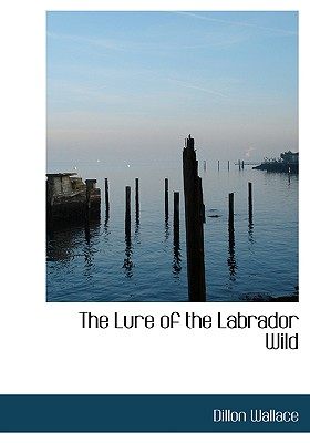 The Lure of the Labrador Wild Cover Image