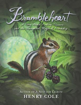 Brambleheart: A Story About Finding Treasure and the Unexpected Magic of Friendship Cover Image