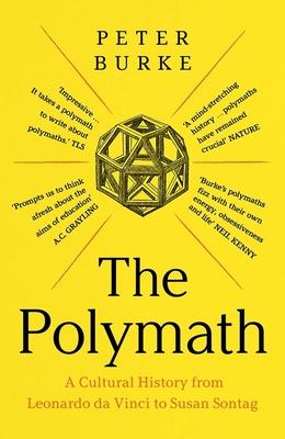 The Polymath: A Cultural History from Leonardo da Vinci to Susan Sontag Cover Image