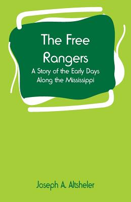 The Free Rangers: A Story of the Early Days Along the Mississippi Cover Image
