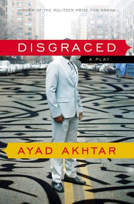 Disgraced: A Play Cover Image