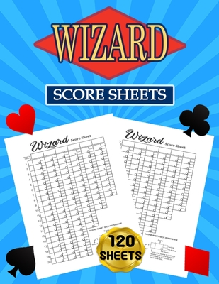 Wizard Score Sheets: 120 Large Score Pads for Scorekeeping - Wizard Score Cards - Wizard Score Pads with Size 8.5 x 11 inches Cover Image