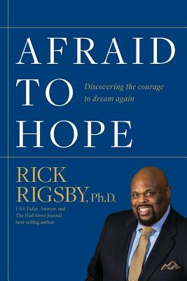 Afraid to Hope: Discovering the courage to dream again Cover Image