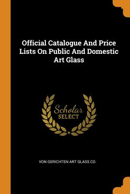 Official Catalogue and Price Lists on Public and Domestic Art Glass Cover Image