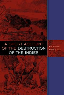 A Short Account of the Destruction of the Indies Cover