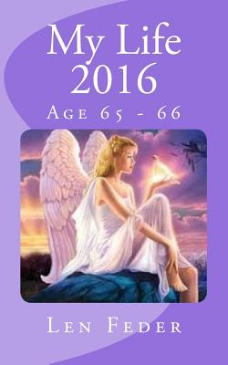 My Life 2016: Age 65 - 66 Cover Image