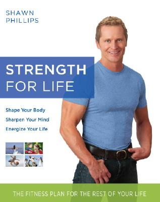Strength for Life: The Fitness Plan for the Rest of Your Life Cover Image
