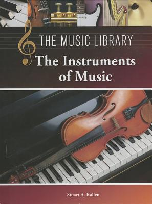 The Instruments of Music (Music Library (Lucent)) Cover Image