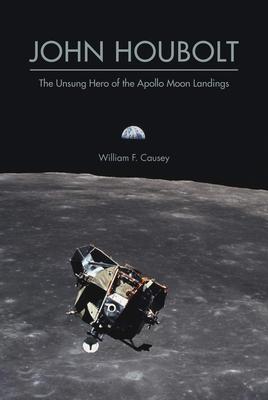 John Houbolt: The Unsung Hero of the Apollo Moon Landings Cover Image